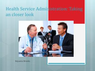 Health Service Administration: Taking an closer look