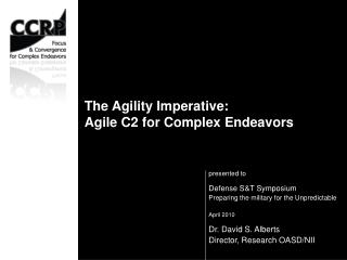 The Agility Imperative:  Agile C2 for Complex Endeavors
