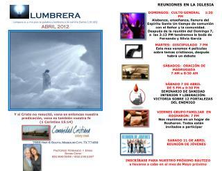 LUMBRERA Lámpara es a  mis pies tu palabra y lumbrera a mi camino (Salmo 119:105 ) ABRIL 2012