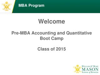Welcome Pre-MBA Accounting and Quantitative Boot Camp Class of 2015