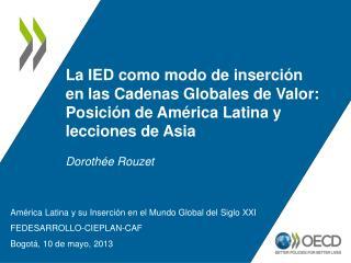América Latina y su Inserción en el Mundo Global del Siglo XXI FEDESARROLLO-CIEPLAN-CAF