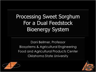 Processing Sweet Sorghum  For a Dual Feedstock       Bioenergy System