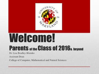 Welcome! Parents  of the  Class of 2016 & beyond