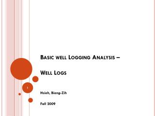 Basic well Logging Analysis –  Well Logs