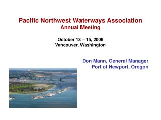 Don Mann, General Manager Port of Newport, Oregon