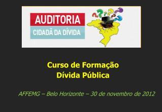 AFFEMG – Belo Horizonte – 30 de novembro de 2012