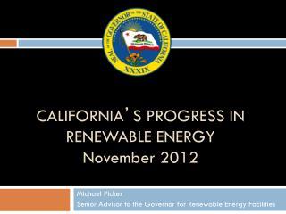 CALIFORNIA � S PROGRESS IN RENEWABLE ENERGY November  2012