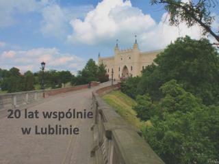20 lat wspólnie  w Lublinie
