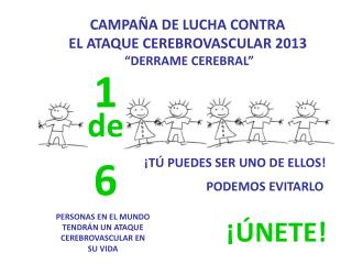 "CAMPAÑA DE LUCHA CONTRA EL ATAQUE CEREBROVASCULAR 2013  ""DERRAME CEREBRAL"""