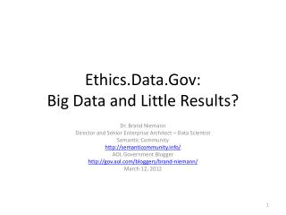 Ethics.Data.Gov : Big Data and  Little Results?