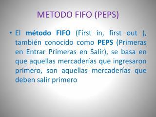 METODO FIFO (PEPS)