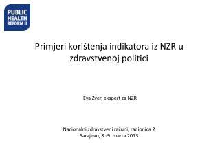 Nacionalni zdravstveni računi,  radionica  2 Sarajevo, 8.-9.  marta  2013