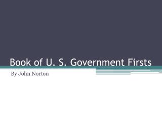 Book of U. S. Government Firsts