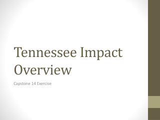 Tennessee Impact Overview