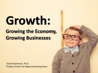 Growth: Growing the Economy, Growing Businesses