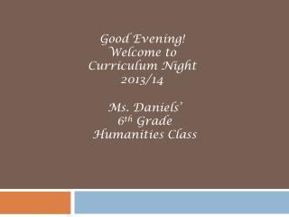 Ms . Daniels' 6 th  Grade Humanities Class