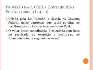 Provisão para CSSL ( Contribuição Social sobre o Lucro)