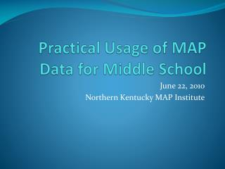 Practical Usage of MAP Data for Middle School