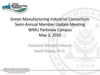 Associate Director�s Report David Meade, Ph.D.