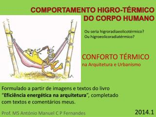 COMPORTAMENTO HIGRO-TÉRMICO DO CORPO HUMANO