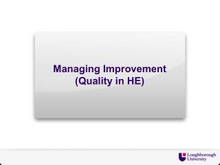 Managing Improvement (Quality in HE)