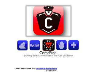 Contact the  CrimePush  Team:  SocialMedia@crimepush 1(703) 402-7714