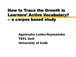 How to Trace the Growth in Learners  Active Vocabulary -- a corpus based study