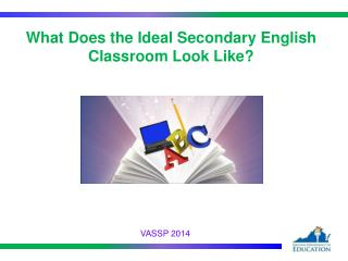 What Does the Ideal Secondary English Classroom Look Like?