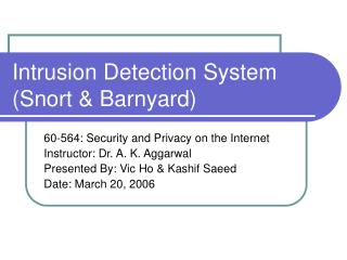 Intrusion Detection System Snort  Barnyard