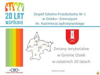 Zespół Szkolno-Przedszkolny Nr 1  w Osieku– Gimnazjum  im. Kazimierza Jędrzejowskiego