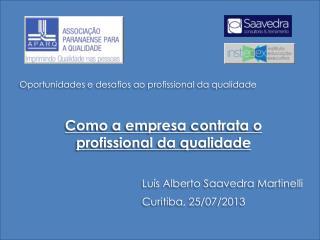 Oportunidades e desafios ao profissional da qualidade