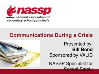 Communications During a Crisis Presented by: Bill Bond Sponsored by  VALIC