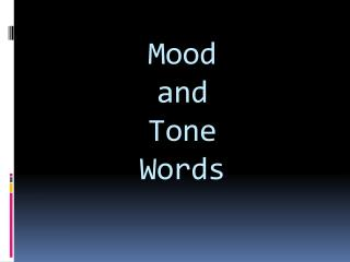 Mood  and Tone  Words