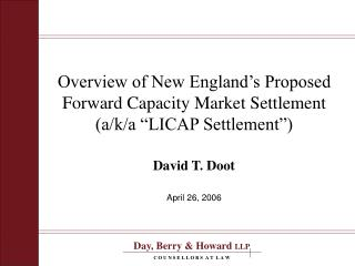 Overview of New England s Proposed  Forward Capacity Market Settlement  a