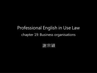 Professional English in Use Law chapter 19: Business  organisations