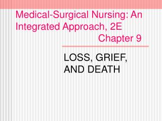 Medical-Surgical Nursing: An Integrated Approach, 2E                               Chapter 9