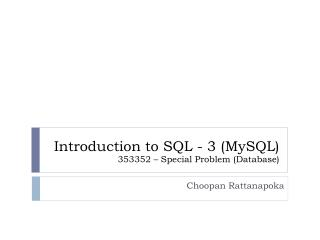 Introduction to SQL - 3 ( MySQL )  353352 – Special Problem (Database)