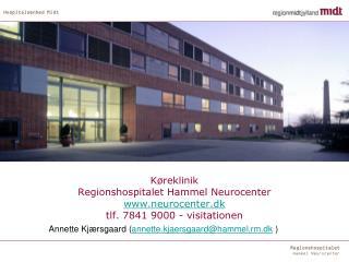 Køreklinik Regionshospitalet Hammel  Neurocenter neurocenter.dk tlf. 7841 9000 - visitationen