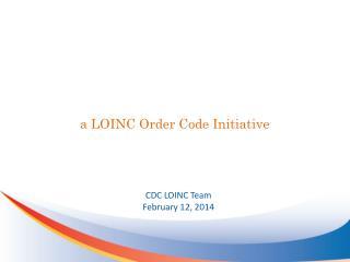 a LOINC Order Code Initiative