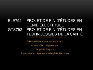 Séance d'information aux étudiants Présentation préparée par: Ghyslain Gagnon