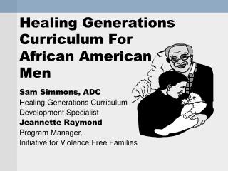 Healing Generations Curriculum For  African American  Men
