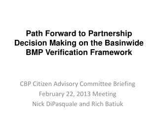 Path Forward to Partnership Decision Making on the Basinwide BMP Verification Framework