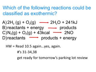 HW =  Read 10.5 again…yes, again.     #'s 31-34,38