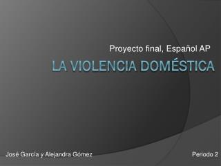 La  violencia dom éstica
