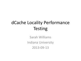 dCache  Locality Performance Testing
