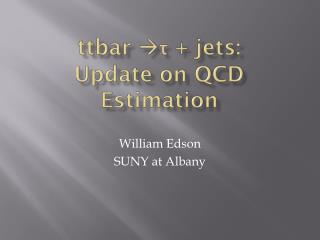 ttbar ? ?  +  jets : Update on  QCD   Estimation