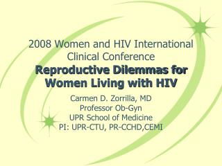 2008 Women and HIV International Clinical Conference Reproductive Dilemmas for Women Living with HIV