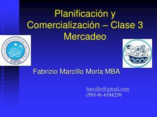 Planificación y Comercialización – Clase 3 Mercadeo