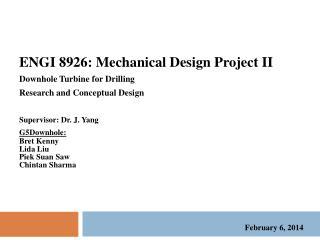 ENGI 8926: Mechanical Design Project II Downhole Turbine for Drilling