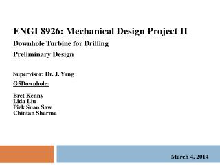 ENGI 8926: Mechanical Design Project II Downhole Turbine for Drilling Preliminary Design
